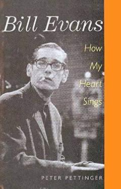 Bill Evans: How My Heart Sings 9780300071931