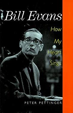 Bill Evans: How My Heart Sings 9780300081138
