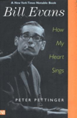 Bill Evans: How My Heart Sings 9780300097276