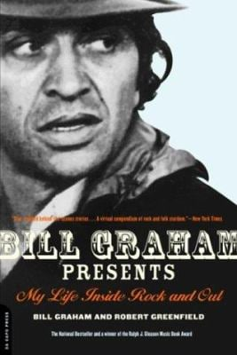 Bill Graham Presents: My Life Inside Rock and Out 9780306813498