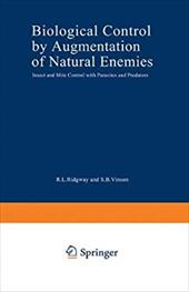 Biological Control by Augmentation of Natural Enemies: Insect and Mite Control with Parasites and Predators 850482