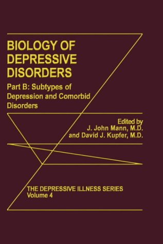 Biology of Depressive Disorders: Part B: Subtypes of Depression and Comorbid Disorders 9780306442964