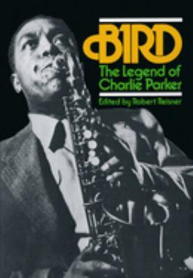 Bird: The Legend of Charlie Parker 9780306800696