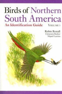 Birds of Northern South America Volume 1: Species Accounts: An Identification Guide 9780300108620