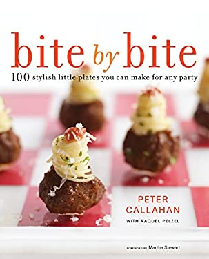 Bite by Bite: 100 Stylish Little Plates You Can Make for Any Party 9780307718792