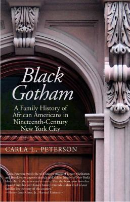 Black Gotham: A Family History of African Americans in Nineteenth-Century New York City 9780300181746