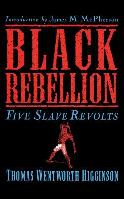 Black Rebellion: Five Slave Revolts 9780306808678