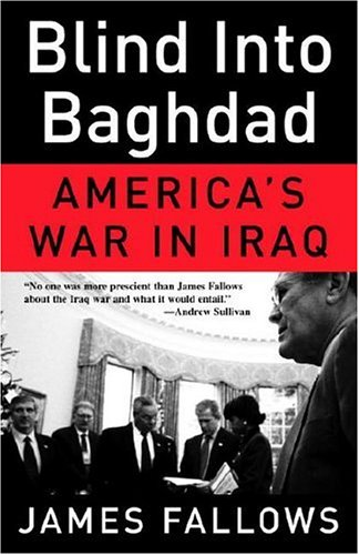 Blind Into Baghdad: America's War in Iraq 9780307277961