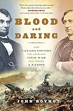 Blood and Daring: Canada and the American Civil War 9780307361448