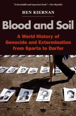 Blood and Soil: A World History of Genocide and Extermination from Sparta to Darfur 9780300144253