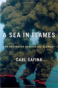 A Sea in Flames: The Deepwater Horizon Oil Blowout 9780307887351