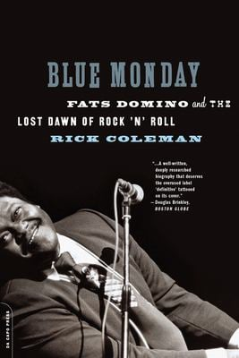 Blue Monday: Fats Domino and the Lost Dawn of Rock 'n' Roll 9780306815317