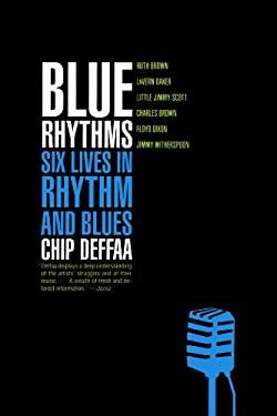 Blue Rhythms: Six Lives in Rhythm and Blues 9780306809194