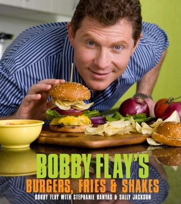 Bobby Flay's Burgers, Fries, & Shakes 9780307460639