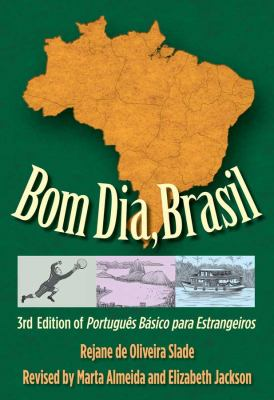 Bom Dia, Brasil: Portugues Basico Para Estrangeiros 9780300116311