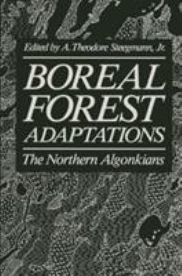 Boreal Forest Adaptations: The Northern Algonkians 9780306412387
