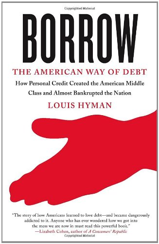 Borrow: The American Way of Debt 9780307741684
