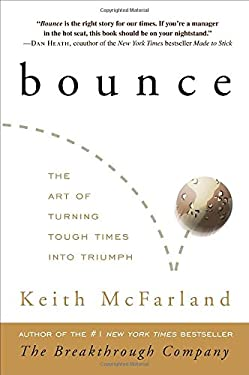 Bounce: The Art of Turning Tough Times Into Triumph 9780307588173