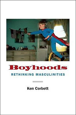 Boyhoods: Rethinking Masculinities 9780300149845