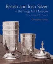 British and Irish Silver in the Fogg Art Museum: Harvard University Art Museums 843499