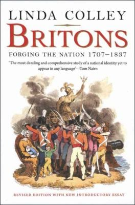 Britons: Forging the Nation 1707-1837 9780300152807