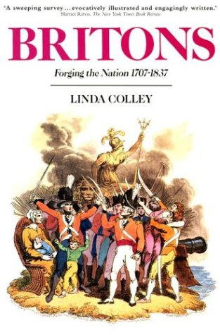 Britons : Forging the Nation, 1707-1837