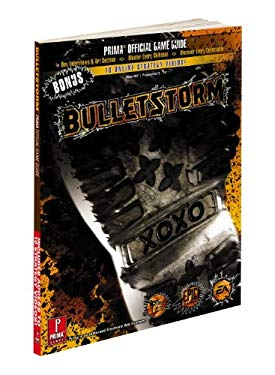 Bulletstorm Prima Official Strategy Guide with Bonus Videos: Prima Official Game Guide 9780307890030