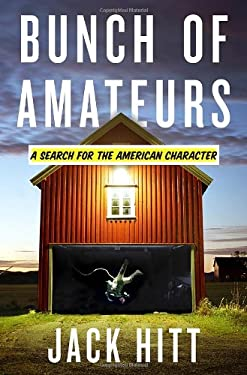 Bunch of Amateurs: A Search for the American Character 9780307393753