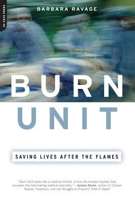 Burn Unit: Saving Lives After the Flames 9780306814198