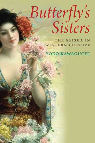 Butterfly's Sisters: The Geisha in Western Culture 9780300115215