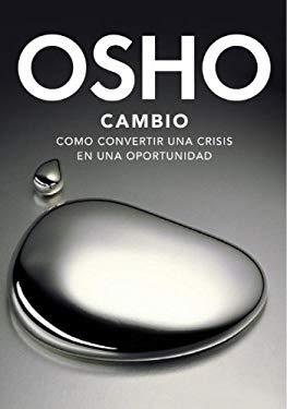 Cambio: Como Convertir una Crisis en una Oportunidad = Change 9780307882226
