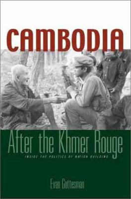 Cambodia After the Khmer Rouge: Inside the Politics of Nation Building 9780300089578