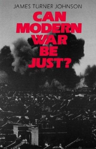 Can Modern War Be Just? 9780300036268