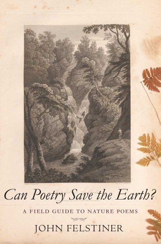 Can Poetry Save the Earth?: A Field Guide to Nature Poems 9780300168136