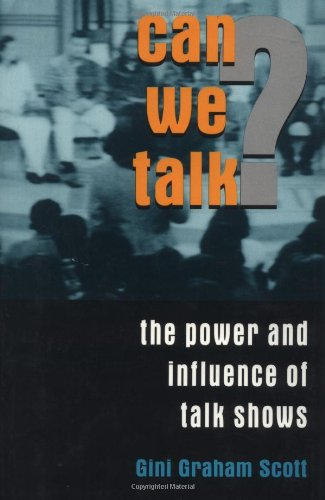 Can We Talk?: The Power and Influence of Talk Shows 9780306454011
