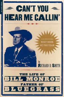 Can't You Hear Me Calling: The Life of Bill Monroe, Father of Bluegrass 9780306810541