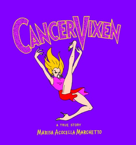 Cancer Vixen: A True Story 9780307263575