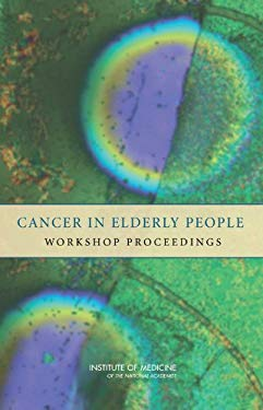 Cancer in Elderly People: Workshop Proceedings 9780309104760