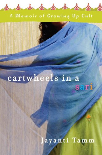 Cartwheels in a Sari: A Memoir of Growing Up Cult 9780307393920