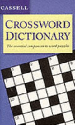 Cassell Crossword Dictionary: The Essential Companion to Word Puzzles 9780304347858
