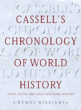 Cassell's Chronology of World History: Dates, Events and Ideas That Made History 9780304357307