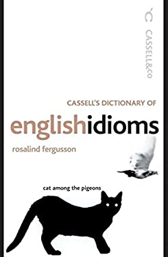 Cassell's Dictionary of English Idioms 9780304363841