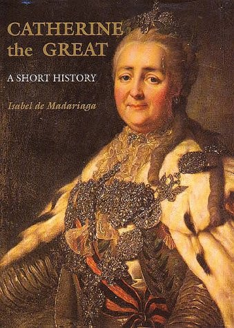 Catherine the Great: A Short History 9780300054279