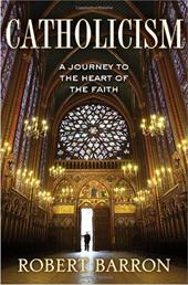 Catholicism: A Journey to the Heart of the Faith 13062721
