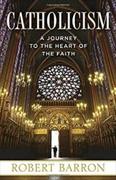 Catholicism: A Journey to the Heart of the Faith 22190940