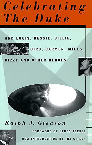 Celebrating the Duke: And Louis, Bessie, Billie, Bird, Carmen, Miles, Dizzy and Other Heroes 9780306806452