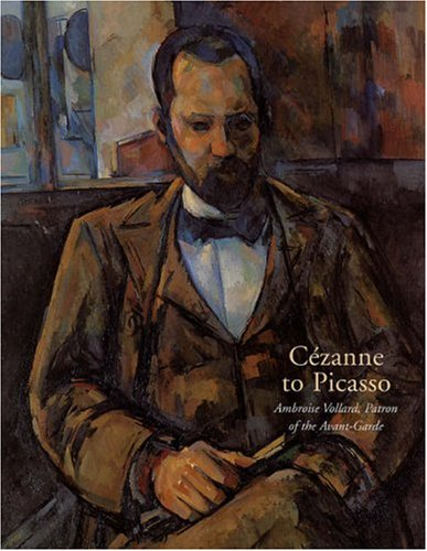 Cezanne to Picasso: Ambroise Vollard, Patron of the Avant-Garde 9780300117790