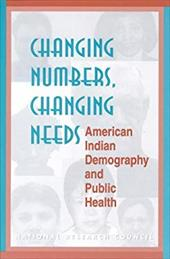 Changing Numbers, Changing Needs: American Indian Demography and Public Health