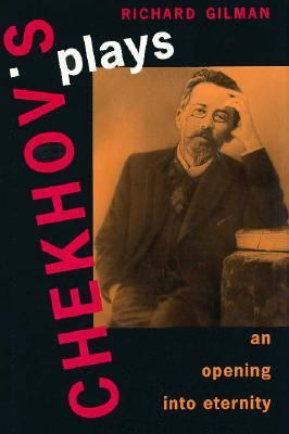 Chekhov's Plays: An Opening Into Eternity 9780300064612