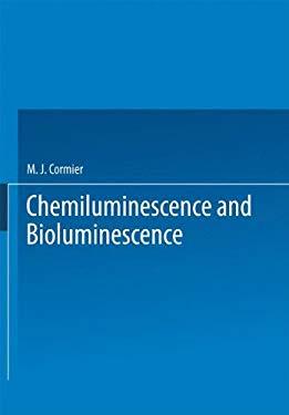 Chemiluminescence and Bioluminescence 9780306307331